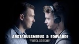VIDEO: Pirmatskaņojums! Arstarulsmirus un Edavārdi – Forša dziesma!