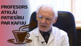 VIDEO: Profesors Danilāns atklāj patiesību par kafiju!